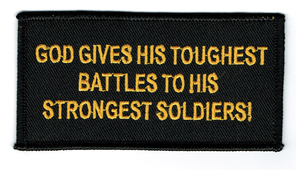 God Gives His Toughest Battles To His Strongest Soldiers Patch