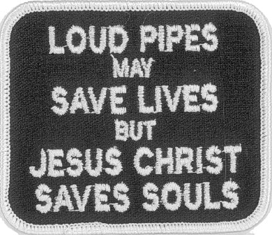 Loud Pipes.. Jesus Christ Saves Souls Patch - HATNPATCH
