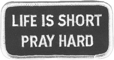 Life Is Short Pray Hard Patch - HATNPATCH