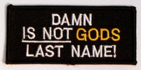 DAMN Is NOT God's Last Name Patch - HATNPATCH