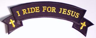 I Ride For Jesus Biker Style Rocker Patch - Large