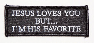 Jesus Loves You But I'm His Favorite Patch - HATNPATCH
