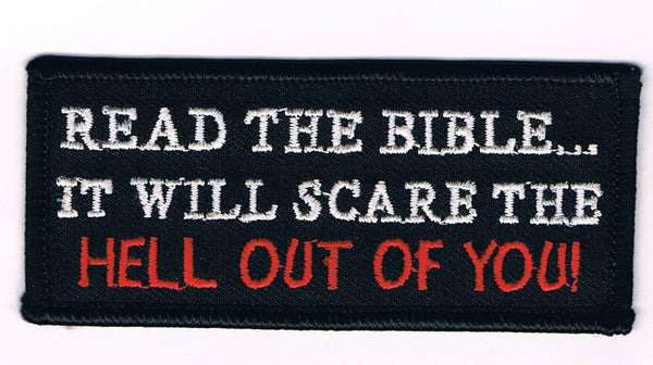 Read The Bible It Will Scare The Hell Out Of You Patch - HATNPATCH