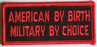 AMERICAN BY BIRTH MILITARY BY CHOICE PATCH - HATNPATCH
