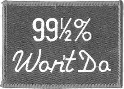 99 1/2% WON'T DO PATCH