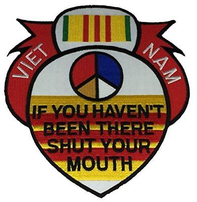 VIETNAM IF YOU HAVEN'T BEEN THERE SHUT YOUR MOUTH PATCH W/ SERVICE RIBBON