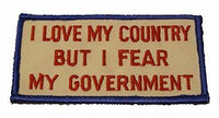 I LOVE MY COUNTRY BUT I FEAR MY GOVERNMENT PATCH PATRIOTIC RED WHITE BLUE