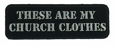 THESE ARE MY CHURCH CLOTHES PATCH BIKER MC MOTORCYCLE ACCEPT WELCOME JESUS - HATNPATCH