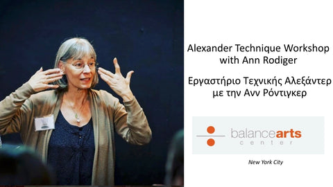 Balance Arts Center in Athens: Alexander Technique at Hellenic Conservatory of Music and Arts with Ann Rodiger and Georgios Argeratos