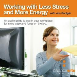 CD: Working with Less Stress and More Energy