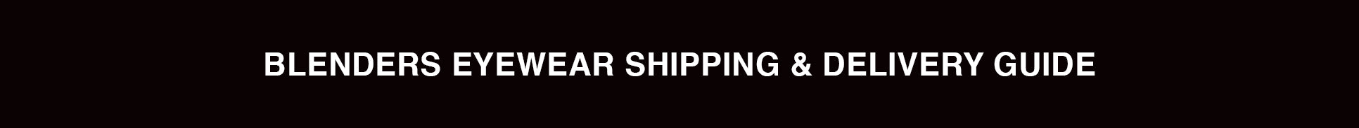 SHIPPING & DELIVERY GUIDE