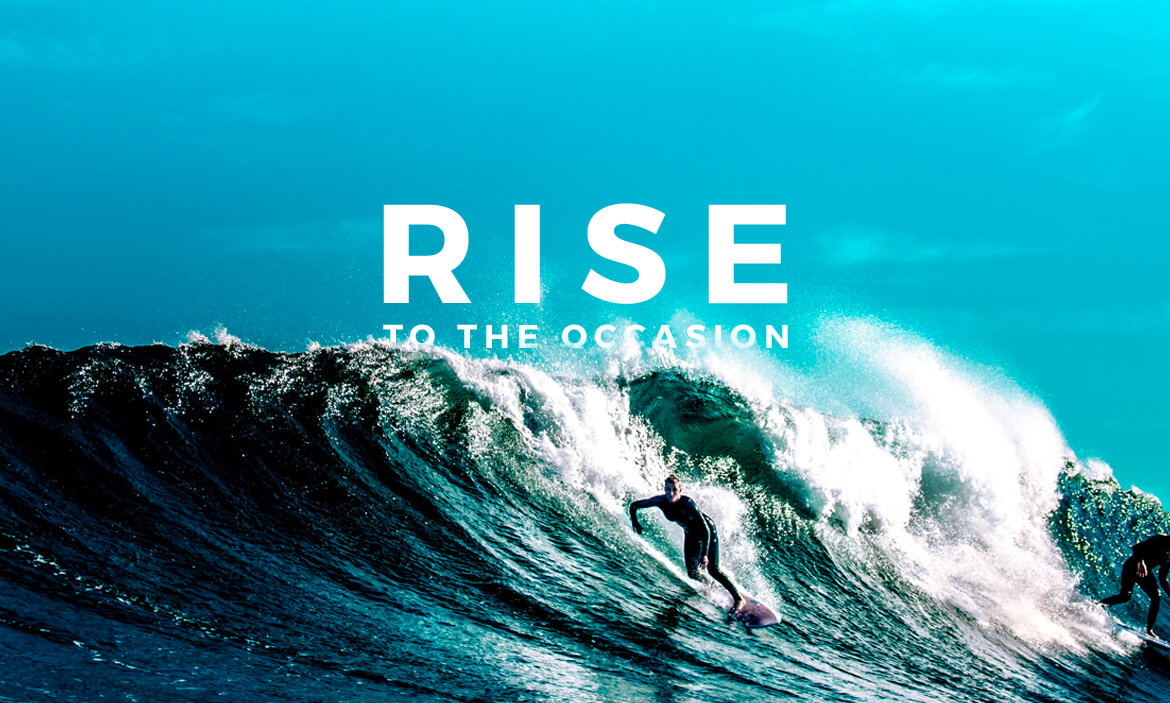 A big wave and text that says, Rise to the occasion
