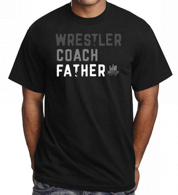 Wrestler, Coach, Father Shirt