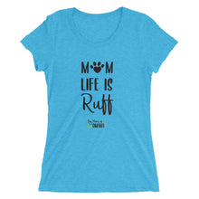 Load image into Gallery viewer, Dog Moms of Omaha - Mom Life is Ruff - Ladies' short sleeve t-shirt - Black Lettering