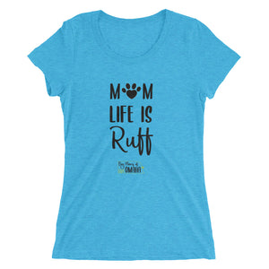 Dog Moms of Omaha - Mom Life is Ruff - Ladies' short sleeve t-shirt - Black Lettering