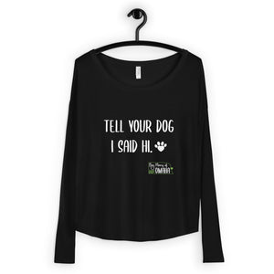 Dog Moms of Omaha - Tell Your Dog Hi - Ladies' Long Sleeve Tee - White Lettering
