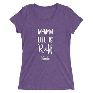 Dog Moms of Omaha - Mom Life is Ruff - Ladies' short sleeve t-shirt - White Lettering