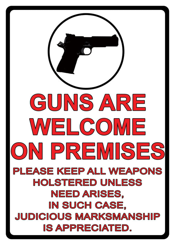 Guns Are Welcome Tin Sign - 1499