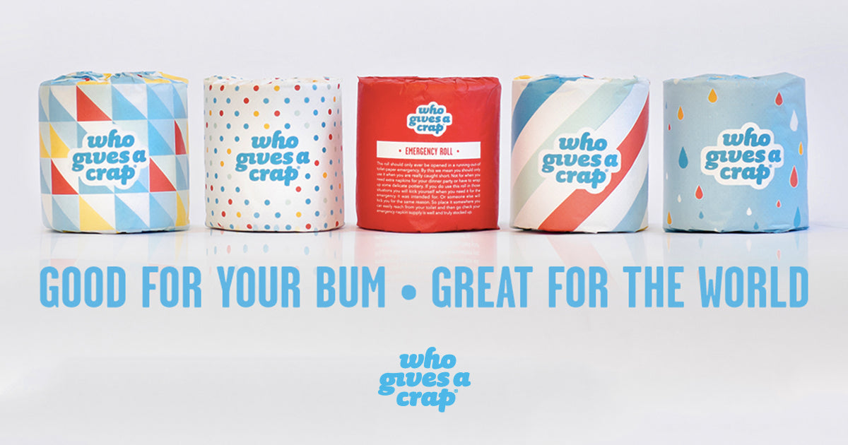 'Who Gives a Crap' toilet paper - Good for your bum - Great for the world!