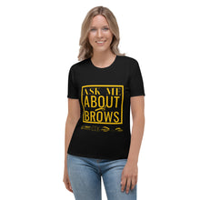 Load image into Gallery viewer, Ask Me About Brows - Women's T-shirt Black Yellow Print