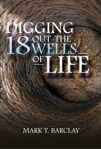 Digging Out The 18 Wells Of Life
