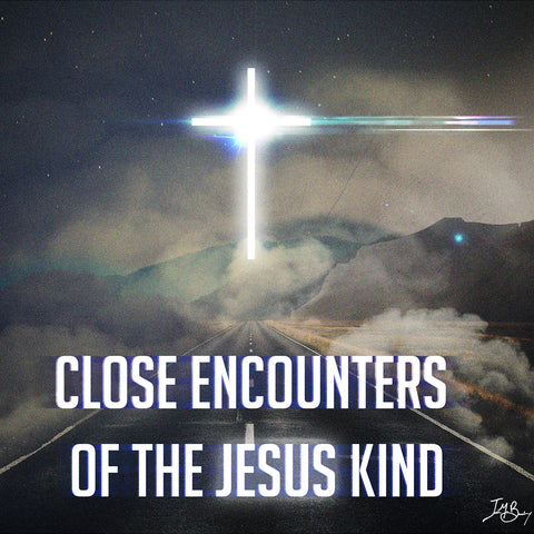 Close Encounters of the Jesus Kind