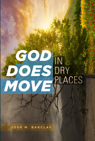 God Does Move in Dry Places