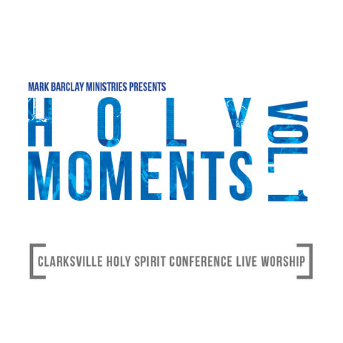 Holy Moments Vol. 1:  Clarksville Holy Spirit Conference Live Worship (CD)