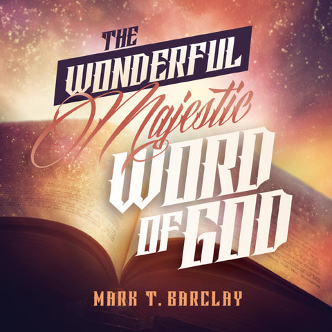 The Wonderful Majestic Word of God