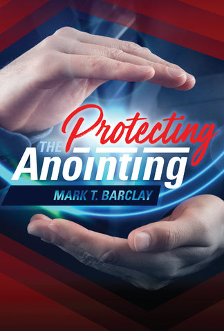 Protecting the Anointing