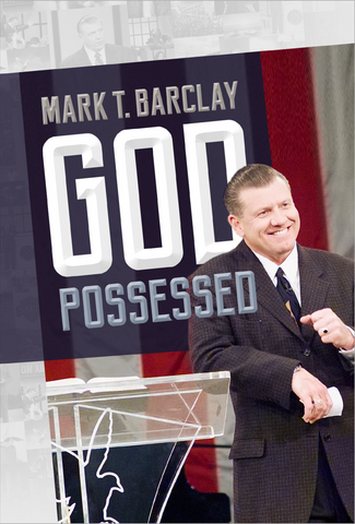 Mark T. Barclay God Possessed