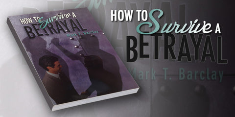 How to Survive a Betrayal