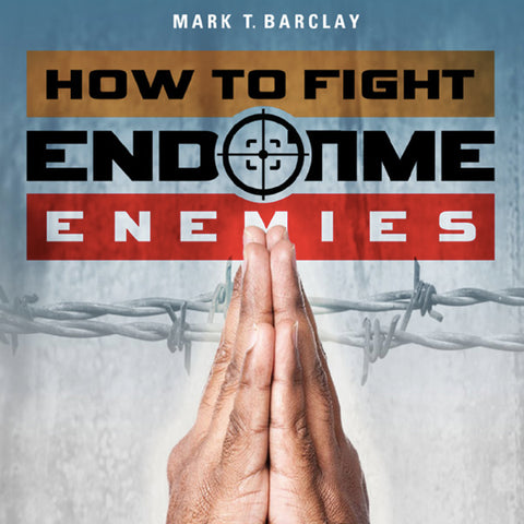 How to Fight End-Time Enemies