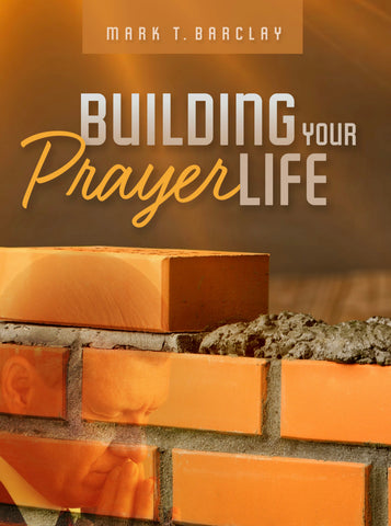 Building Your Prayer Life