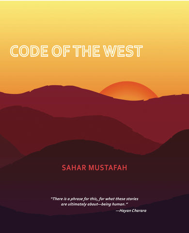 Code of the West by Sahar Mustafah