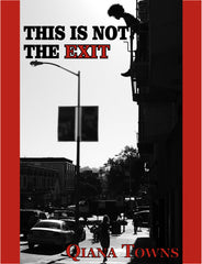 This is Not the Exit by Qiana Towns