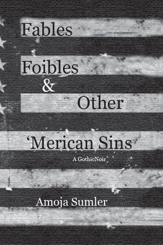 Fables, Foibles & Other 'Merican Sins