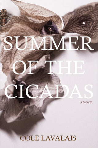 Summer of the Cicadas by Cole Lavalais