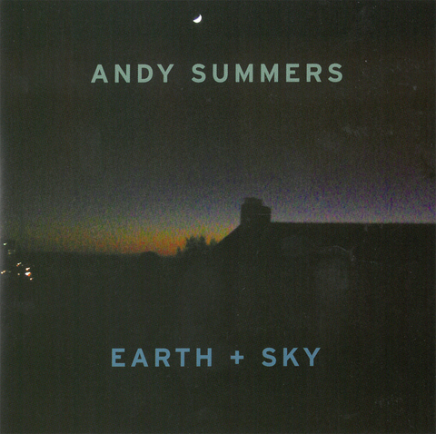 "Andy Summers - ""Earth + Sky"" - CD"
