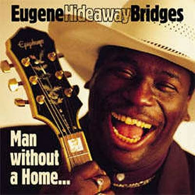 "Eugene 'Hideaway' Bridges ""Man Without A Home"" - CD"