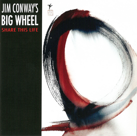 "Jim Conway's Big Wheel - ""Share This Life"" - CD"