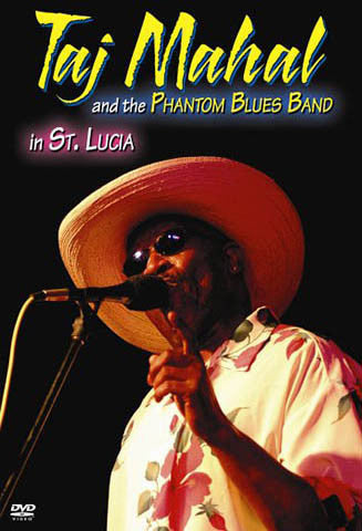 "Taj Mahal and the Phantom Blues Band - ""Live in St Lucia"" - DVD"