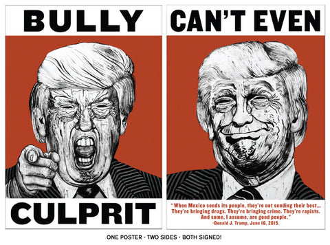 Bully Culprit/Can't Even (Anti-Trump Poster)