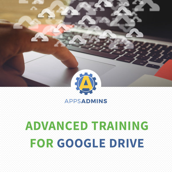 Advanced Training for Google Drive