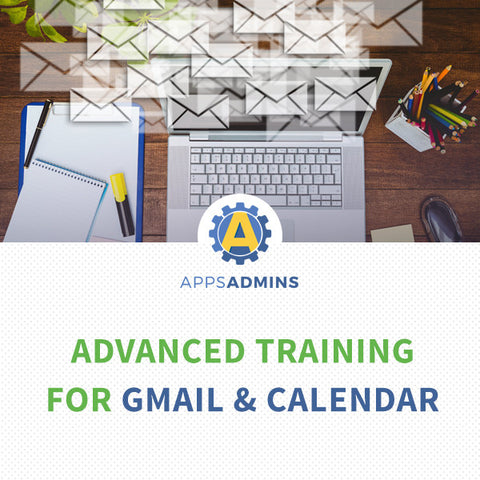 Advanced Training for Gmail & Calendar