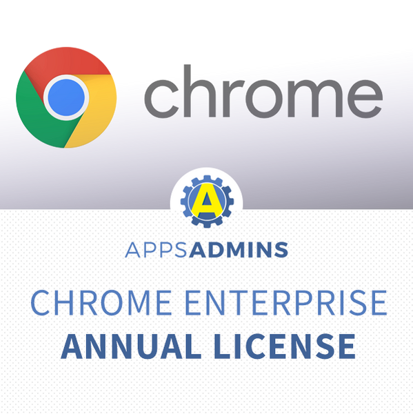 Chrome enterprise - Annual - NOT AVAILABLE