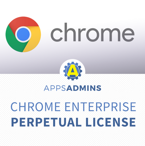Chrome enterprise - Perpetual License - NOT AVAILABLE