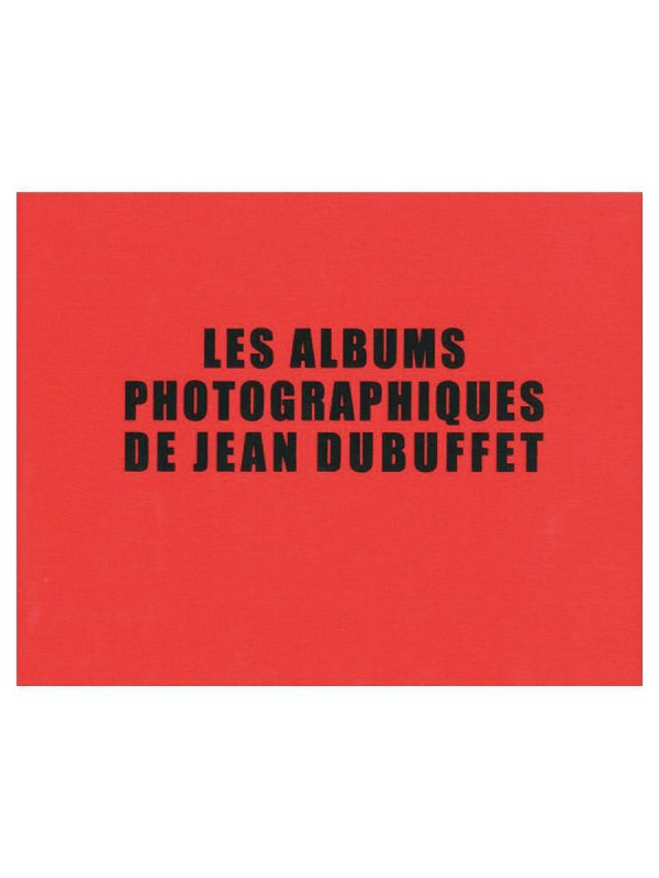 Abrams THE PHOTOGRAPH ALBUMS OF JEAN DUBUFFET - M U T I N Y