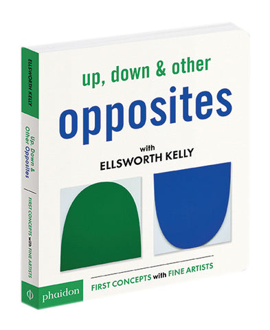 UP, DOWN AND OTHER OPPOSITES WITH ELLSWORTH KELLY