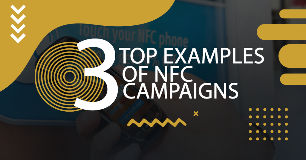 3 Top Examples of NFC Campaigns
